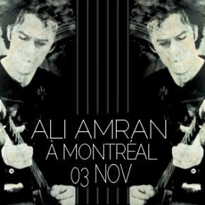 ALI AMRAN À MONTRÉAL LE 3 NOVEMBRE